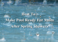 How To Make Pool Ready For Swim After Spring Showers-pool tile manufacturers, pool maintenance, swimming pool articles, pool water tips