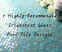 5 Highly-Recommended Iridescent Glass Pool Tile Designs-iridescent glass pool tile, iridescent mosaic tiles, iridescent glass tile, swimming pool glass mosaic tiles