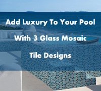 Add Luxury To Your Pool With 3 Glass Mosaic Tile Designs-pool glass tiles, glass pool tile, iridescent glass pool tile