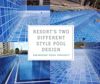 Swimming Pool Project: Resort's Two Different Style Pool Design-wholesale pool tile, swimming pool tile suppliers, swimming pool design project
