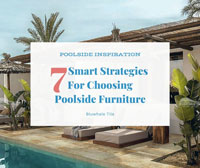 Get Inspires: 7 Smart strategies For Choosing Poolside Furniture-swimming pool tiles, pool furniture ideas, lounge chair for pool, outdoor furniture sale