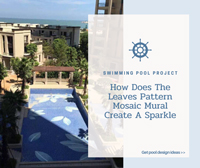 Swimming Pool Project: How Does The Leaves Pattern Mosaic Mural Create A Sparkle-swimming pool mosaic art, mosaic pool tile, pool tile ideas